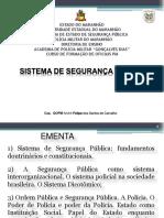 I - SISTEMA DE SEGURANÇA PÚBLICA