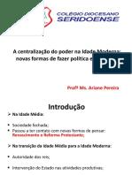 A centralização do poder na Idade Moderna - Professora Ariane