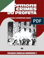 Coleção Fábulas Mórmons Volume 5 - Os Crimes Do Profeta