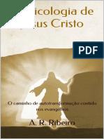A Psicologia de Jesus Cristo_ O Caminho de Autotransformação Contido Nos Evangelhos (Portuguese Edition)