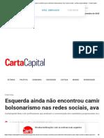 Esquerda ainda não encontrou caminho para enfrentar bolsonarismo nas redes sociais, avaliam especialistas - CartaCapital