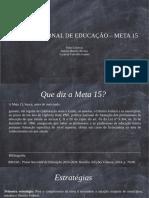 Meta 15 - Politicas Educacionais - Pablo, Isabela e Lucas
