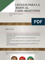 Estrategias para la incursión al mercado argentino
