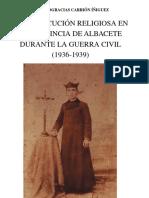 294016072 La Persecucion Religiosa en La Provincia de Albacete Durante La Guerra Civil 1936 1939