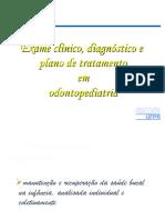 Exame Clinico^J Diagnostico e Plano de Tratamento Em Odontopediatria
