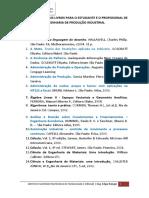 LISTA DOS PRINCIPAIS LIVROS PARA O ESTUDANTE E O PROFISSIONAL DE ENGENHARIA DE PRODUÇÃO INDUSTRIAL