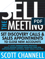 Sell the Meeting_ Set Discovery Calls & Sales Appointments to Close New Accounts_ a Lead Generation Process With Phone Script Samples for B2B Appointment Setting & Cold Calling