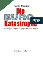 Roland Baader. Für Europas Vielfalt gegen Brüssels Einfalt. Anita Tykve Verlag