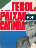 Futebol, Paixão e Catimba - Osório Vilas Bôas