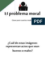 LOS PROBLEMAS  MORALES
