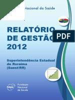 Relatório de Gestão 2012 - Suest RR