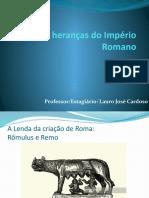 Apresentação da aula - As heranças do Império Romano