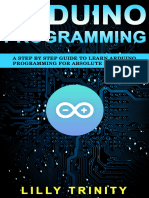 Arduino Programming a Step by Step Guide to Learn Arduino Programming for Absolute Beginners