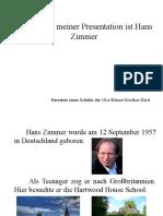 Das Thema meiner Presentation ist Hans Zimmer
