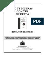 No Te Mueras Con Tus Muertos -Trossero, René J.pdf