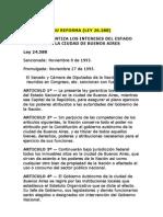 Ley 24.588 (Ley Cafiero) y su reforma (Ley 26.288)