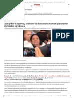 Aos gritos e lágrimas, eleitores de Bolsonaro chamam presidente de traidor na Câmara _ Revista Fórum