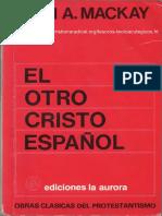 EL OTRO CRISTO ESPAÑOL JUAN A MACKAY 287 páginas