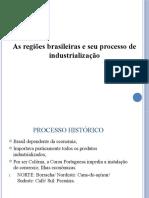 Regiões do Brasil e seus processos de Industrialização