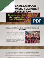 MUSICA PRECOLONIAL, COLONIAL Y REPUBLICANA DE BOLIVIA