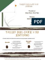 TALLER DEL CAFE Y SU ENTORNO