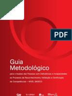 Guia metodologico para o acesso das pessoas com deficiências e incapacidades ao processo de reconhecimento, validação e certificação de competências - nível básico