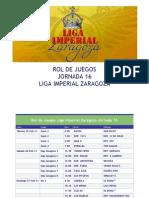 Rol de Juegos Jornada 16 Liga Imperial Zaragoza