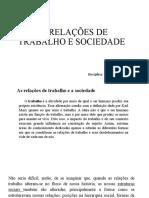 As relações de trabalho e a sociedade FUNDAMENTOS DO TRABALHO