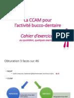 La CCAM pour l activité bucco-dentaire. Cahier d exercices. au quotidien, quelques exemples