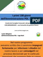 I primi 180 giorni dell'Amministrazione PDL - Lega Nord