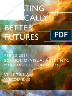 Creating Radically Better Futures  LECTURE at SVA / IXD