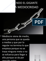 VENCIENDO EL GIGANTE DE LA MEDIOCRIDAD