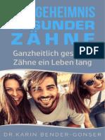 BENDER-GONSER, Geheimnis Gesunder Zähne