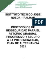 PROTOCOLOS DE BIOSEGURIDAD PARA EL  RETORNO GRADUAL, PROGRESIVO, SEGURO A LA PRESENCIALIDAD, PLAN DE  ALTERNANCIA 2021. INSTITUTO TECNICO JOSE RUEDA,  PALMAR (1)