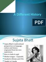 A Different History -Sujata Bhatt