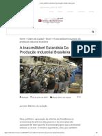 A inacreditável eutanásia da produção industrial brasileira