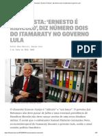 Entrevista_ 'Ernesto é ridículo', diz número dois do Itamaraty no governo Lula
