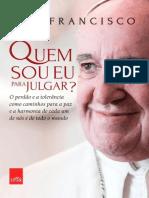 Papa Francisco - Quem Sou Eu Para Julgar_-LeYa (2017)