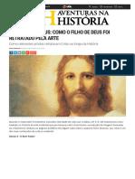 Aventuras na História · As faces de Jesus_ Como o filho de Deus foi retratado pela arte
