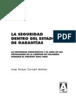 CARVAJAL MARTÍNEZ, Jorge Enrique La Seguridad Dentro Del Estado de Garantías Colección Textos de Aquí y Ahora 13 Bogotá ILSA, 2008