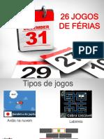 26 JOGOS DE FÉRIAS