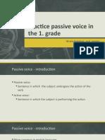 PRACTICE PASSIVE VOICE IN THE 1. GRADE -1