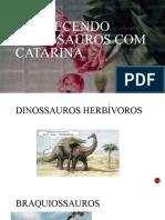 Conhecendo dinossauros com catarina