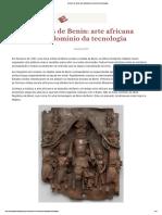 Bronzes de Benin arte africana com domínio da tecnologia