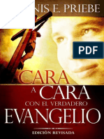 Cara A Cara Con El Verdadero Evangelio, Densis E. Priebe