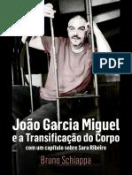 João Garcia Miguel e a transificação do corpo