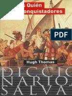 THOMAS, Hugh - Quién Es Quién de Los Conquistadores [y Relacionados Con Conquista México] [Historia España e Hispanoamérica]