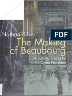 SILVER, Nathan. The making of Beaubourg