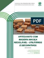 Artesanato com madeira maciça reciclável utilitários e decorativos
