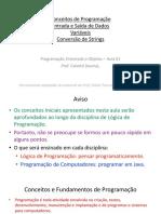 Conceitos de Programação Entrada e Saída de Dados  Variáveis  Conversão de Strings